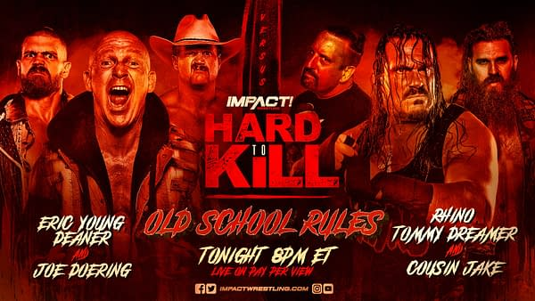 Match graphic for Eric Young, Joe Doering, and Deaner vs. Tommy Dreamer, Rhino, and Cousin Jake at Impact Hard to Kill