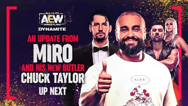 Miro will appear on AEW Dynamite next week, and he'll be bringing his new young boy, Chuck Taylor, with him.