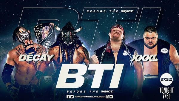The new Impact pre-show, Before the Impact, will feature a match between XXXL and Decay.