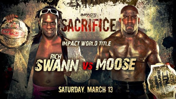 Match graphic for Rich Swann vs. Moose at Impact Sacrifice on March 13th.
