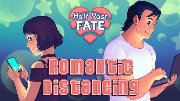 Find a way to keep your love alive in Half Past Fate: Romantic Distancing, courtesy of Way Down Deep.