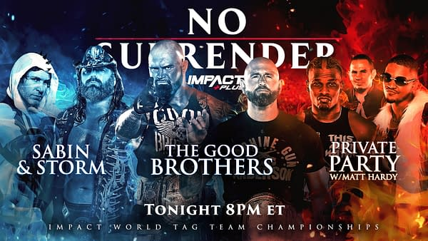 Impact No Surrender Match Graphic for the triple threat Impact Tag Team Team Championship match, in which The Good Brothers defend against Private Party and Chris Sabin & James Storm.