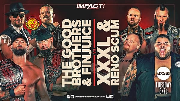 The Good Brothers and FinJuice team up to take on XXXL and Reno Scum on Impact tonight.