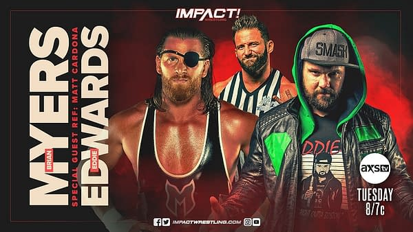 Eddie Edwards faces Brian Myers on Impact with Matt Cardona as the guest ref.