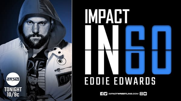 After Impact Wrestling is done tonight, Impact in 60 will celebrate the career of Eddie Edwards.