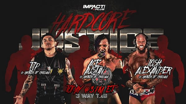 Ace Austin, TJP, and Josh Edwards must find tag team partners for a triple threat tag match at Impact Hardcore Justice today.