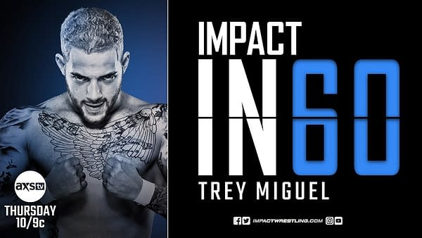Trey Miguel will be featured on tonight's episode of Impact in 60, airing after Impact on AXS TV.