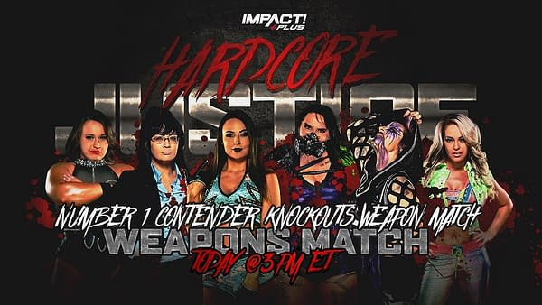Jordynne Grace, Susan, Tenille Dashwood, Havok, Rosemary, and Alisha Edwards will compete in a weapons match to determine the number one contender for the Knockouts Championship at Impact Hardcore Justice today.