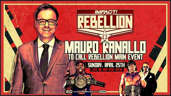 Mauro Ranallo will return to wrestling commentary to call Kenny Omega vs. Rich Swann at Impact Wrestling Rebellion on April 25th.