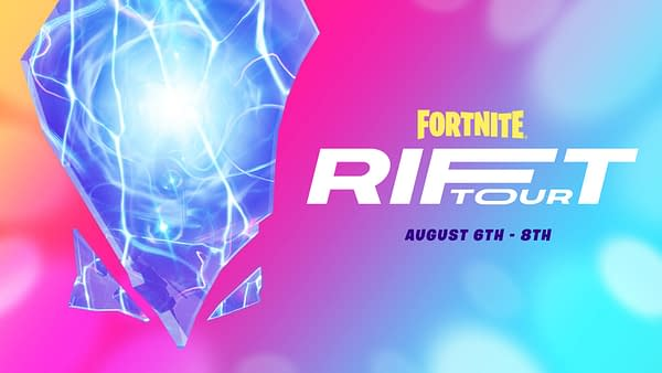 The Rift Tour will take place August 6th-8th in Fortnite, courtesy of Epic Games.