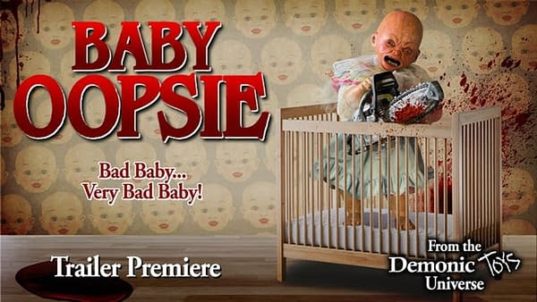 Baby Oopsie Trailer Debuts, New Demonic Toys Film Out August 6th