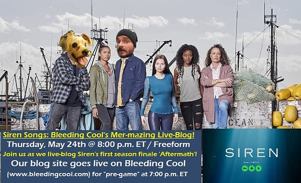 Siren Songs: Join Bleeding Cool's Mer-Mazing Season Finale Live-Blog Tonight!