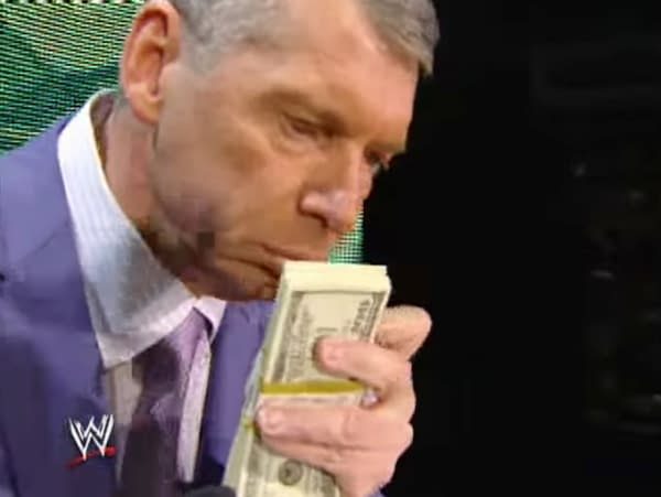 WWE Chairman Vince McMahon loves money.