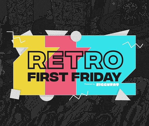 Get your retro on every month with Retro First Friday, courtesy of Ziggurat.