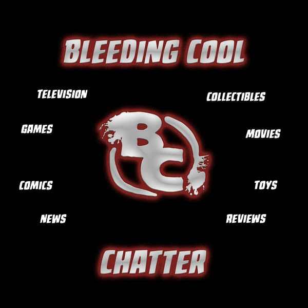 Bleeding Cool Chatter: Episode 0 – Welcome to the Podcast!