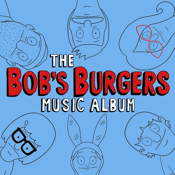 Get Ready To Burst Into Song...Bob's Burgers Is Getting Another Album!