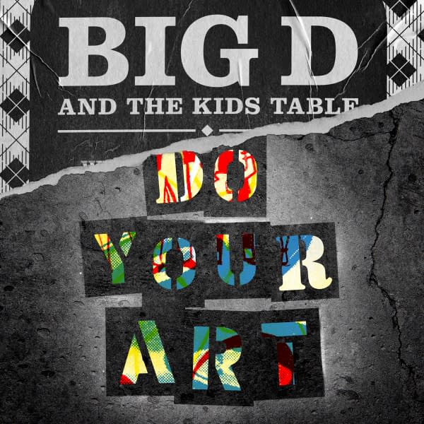 The album Do Your Art by ska-punk band Big D and the Kids Table comes out on October 22nd!
