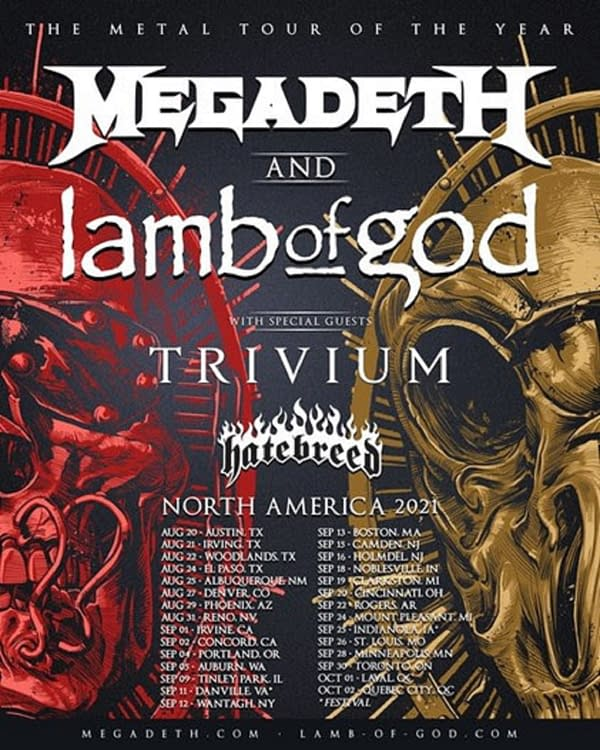 The tour dates for the 2021 North American tour by metal bands Megadeth and Lamb of God, with special guests Trivium and Hatebreed.