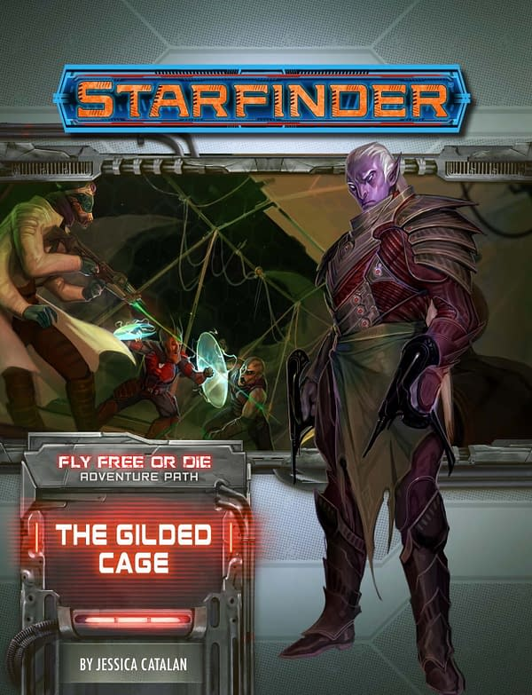 The cover for Starfinder: Fly Free Or Die - The Gilded Cage, a new module for the Starfinder science-fiction role-playing game by Paizo.