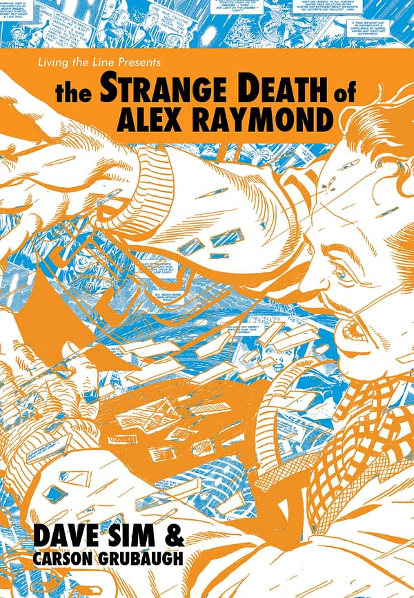 Finally, Dave Sim's The Strange Death Of Alex Raymond Fully Published