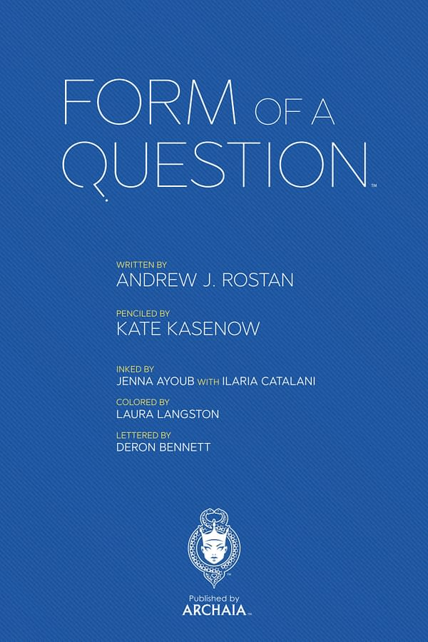 Archaia Offers 19-Page First Look at Form of a Question by Andrew J. Rostan and Kate Kasenow