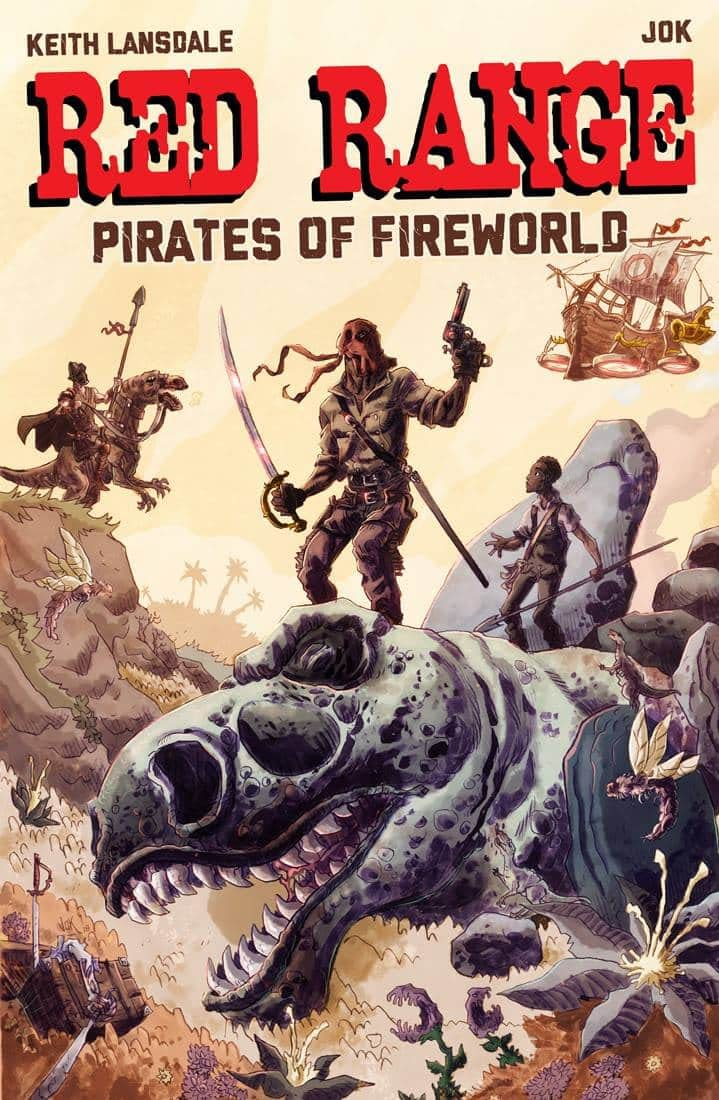 It's Alive to Publish First New Series, Red Range: Pirates of Fireworld by Keith Lansdale