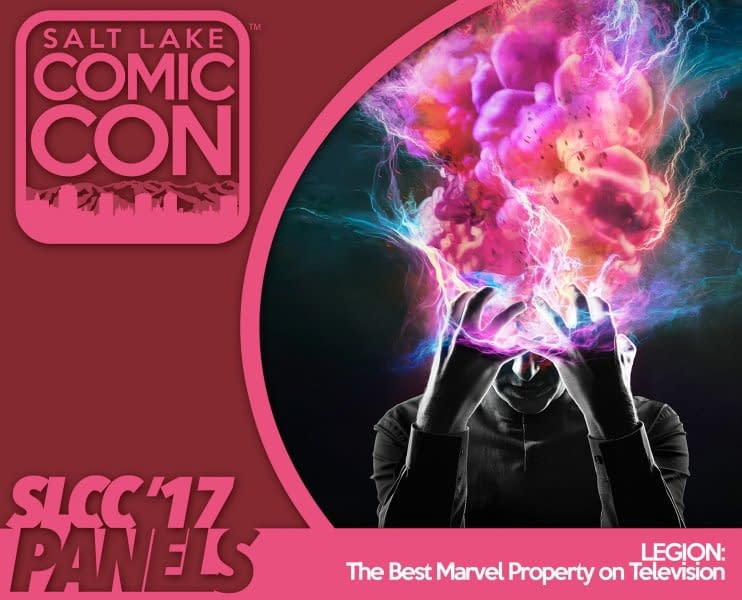 Why Legion Is The Best Marvel Property On Television, From Salt Lake Comic Con 2017