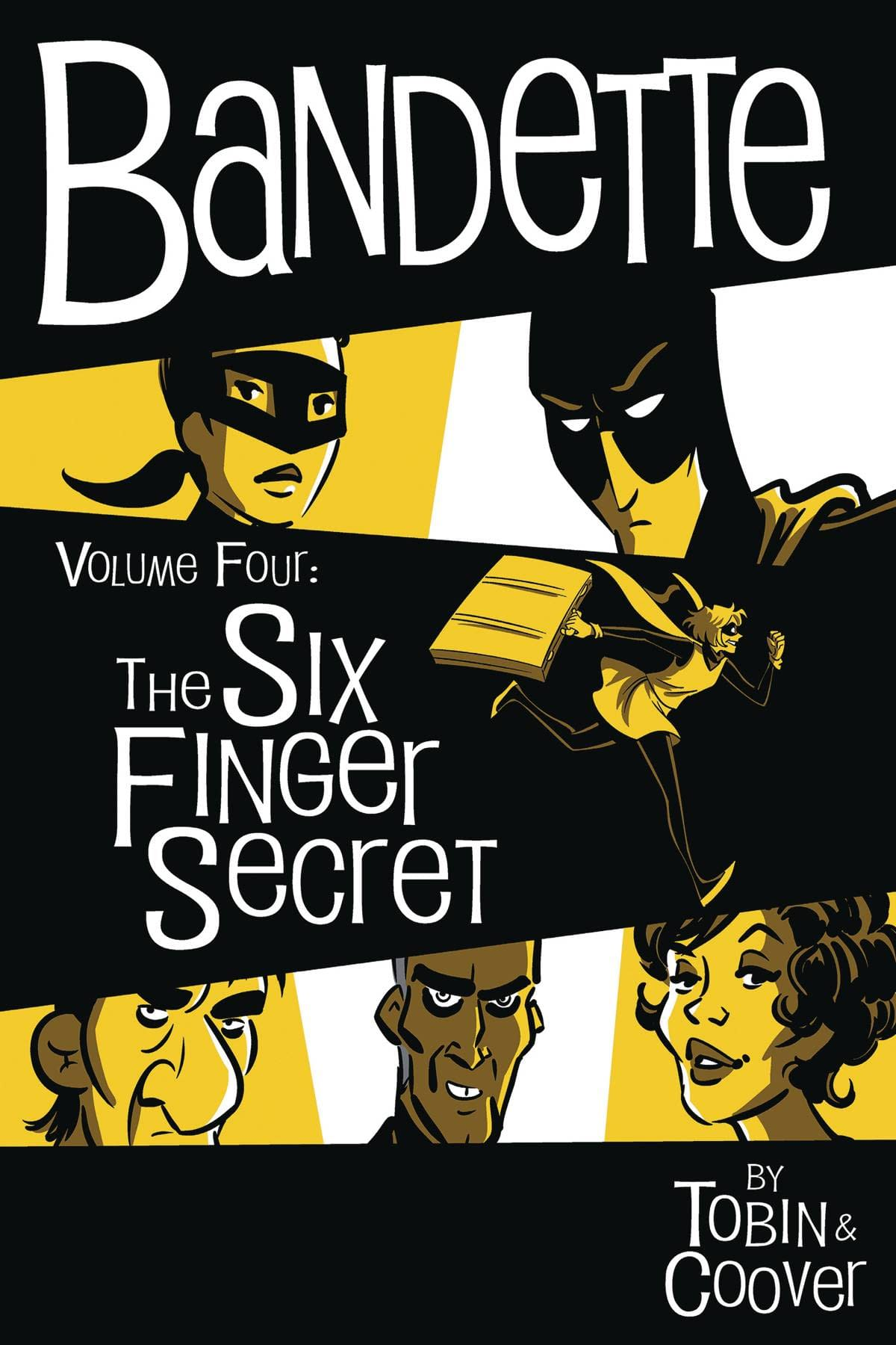 BANDETTE HC VOL 04 SIX FINGER SECRET