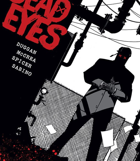 Gerry Duggan and John McCrea Rename Dead Rabbit as Dead Eyes, From Image Comics in October