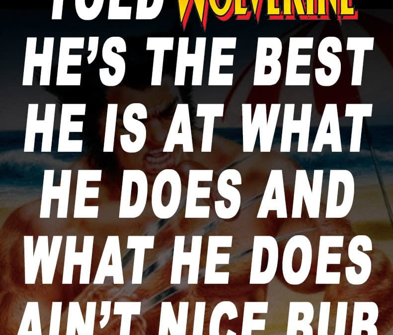Everything You Knew About What Wolverine Was Best At Was Wrong