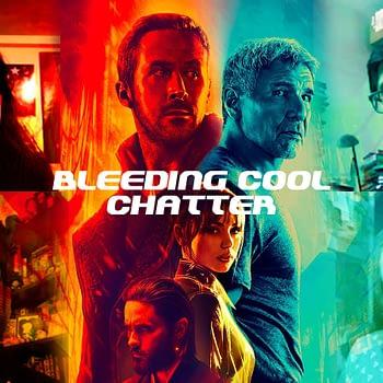 Blade Runner 2049 - Bleeding Cool Chatter
