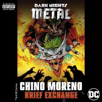 DC Dark Knights Metal Chino Moreno Deftones Cover