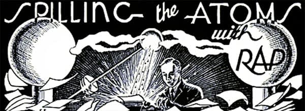 The man who would help inspire the Mighty Atom, writing a column called Spilling the Atoms