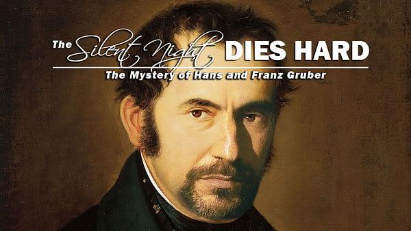 The Silent Night Dies Hard: Hans Gruber and Franz Gruber