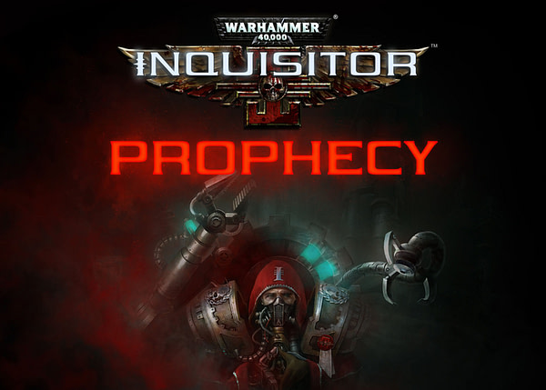 Warhammer 40,000: Inquisitor - Prophecy To Get a Stand-Alone Expansion