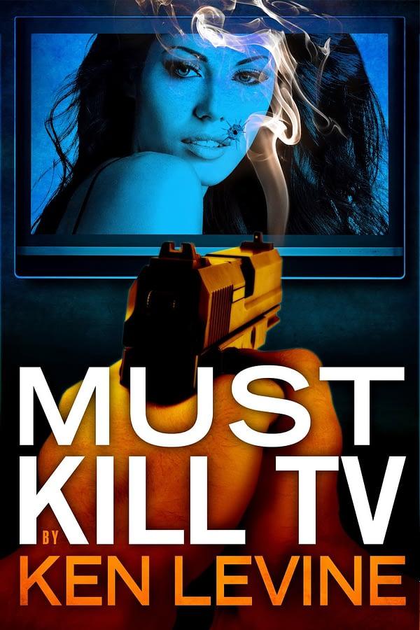 0936+Ken+Levine+ebook+MUST+KILL+TV_10+copy