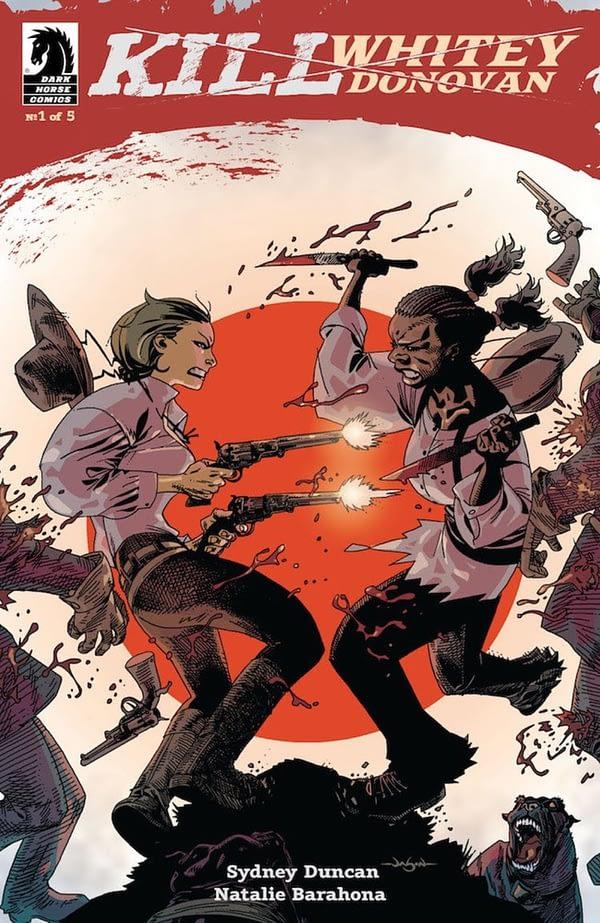 Dark Horse to Publish Kill Whitey Donovan by Sydney Duncan and Natalie Barahona